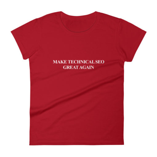 Make Technical SEO Great Again Women's T-Shirt